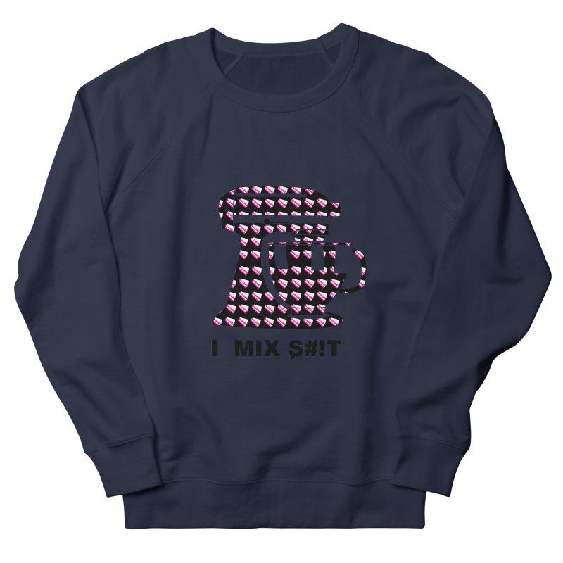 I MIX S#!T (BLK) Men's Sweatshirt by More Cake?