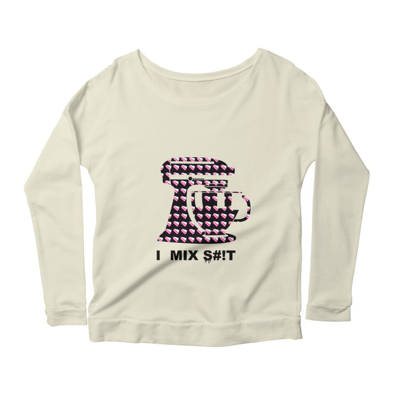 I MIX S#!T (BLK) Women's Scoop Neck Longsleeve T-Shirt by More Cake?