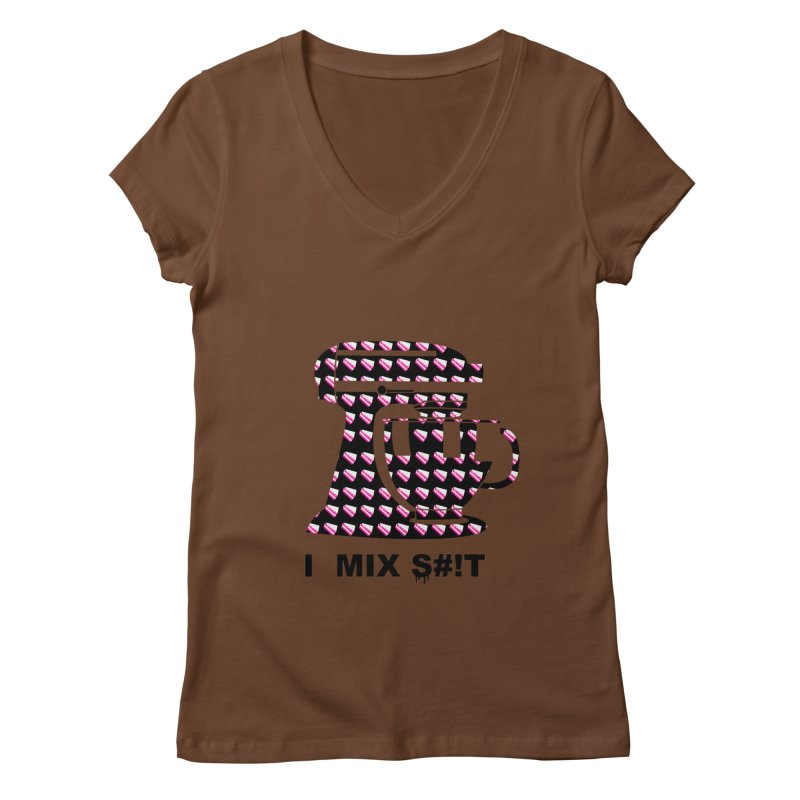 I MIX S#!T (BLK) Women's Regular V-Neck by More Cake?