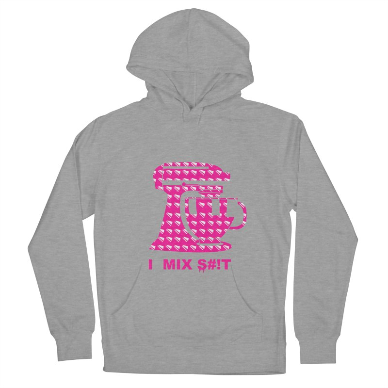 I MIX S#!T (PINK) Men's French Terry Pullover Hoody by More Cake?