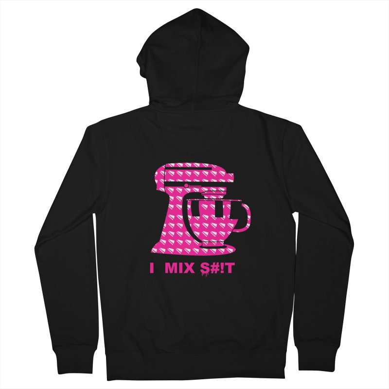 I MIX S#!T (PINK) Women's French Terry Zip-Up Hoody by More Cake?