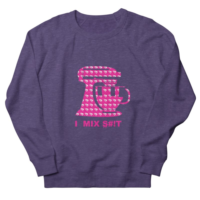 I MIX S#!T (PINK) Men's Sweatshirt by More Cake?