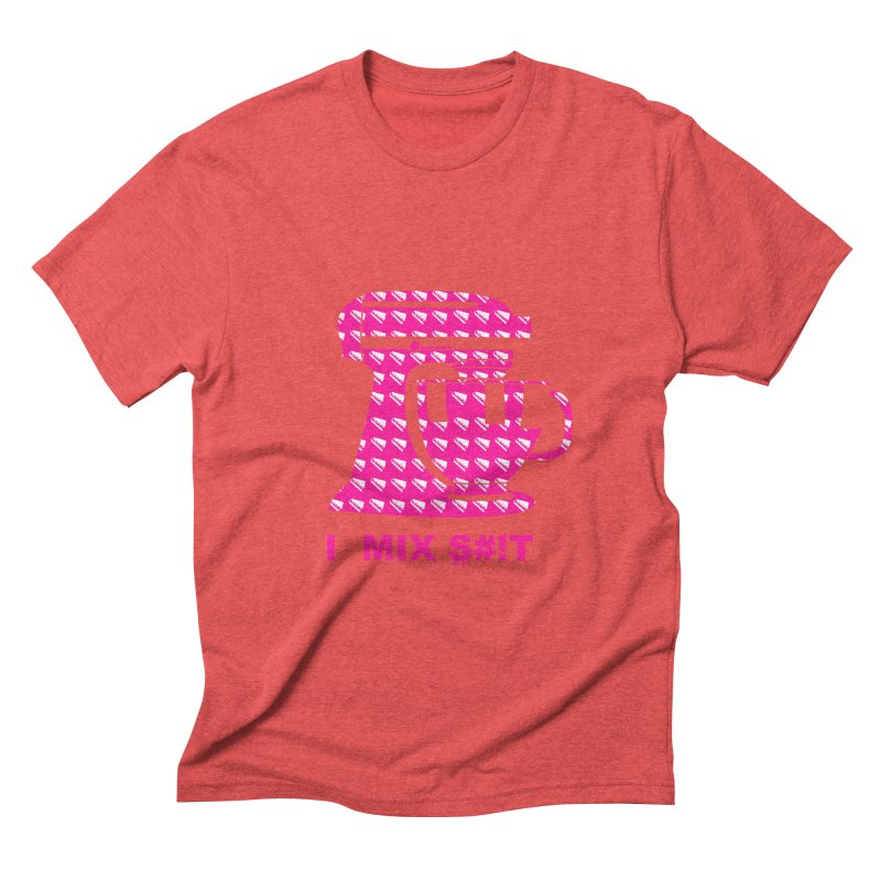 I MIX S#!T (PINK) Men's Triblend T-Shirt by More Cake?