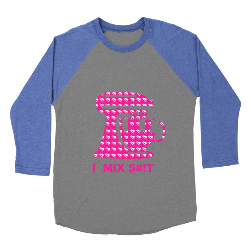 I MIX S#!T (PINK) Women's Baseball Triblend Longsleeve T-Shirt by More Cake?