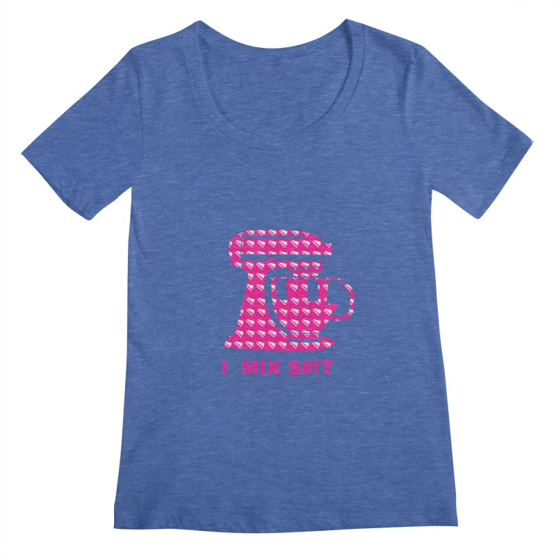 I MIX S#!T (PINK) Women's Scoopneck by More Cake?