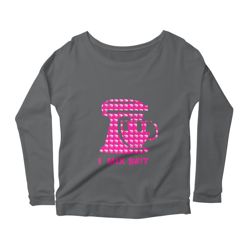 I MIX S#!T (PINK) Women's Longsleeve Scoopneck  by More Cake?