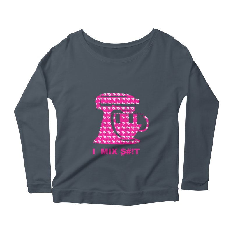 I MIX S#!T (PINK) Women's Scoop Neck Longsleeve T-Shirt by More Cake?
