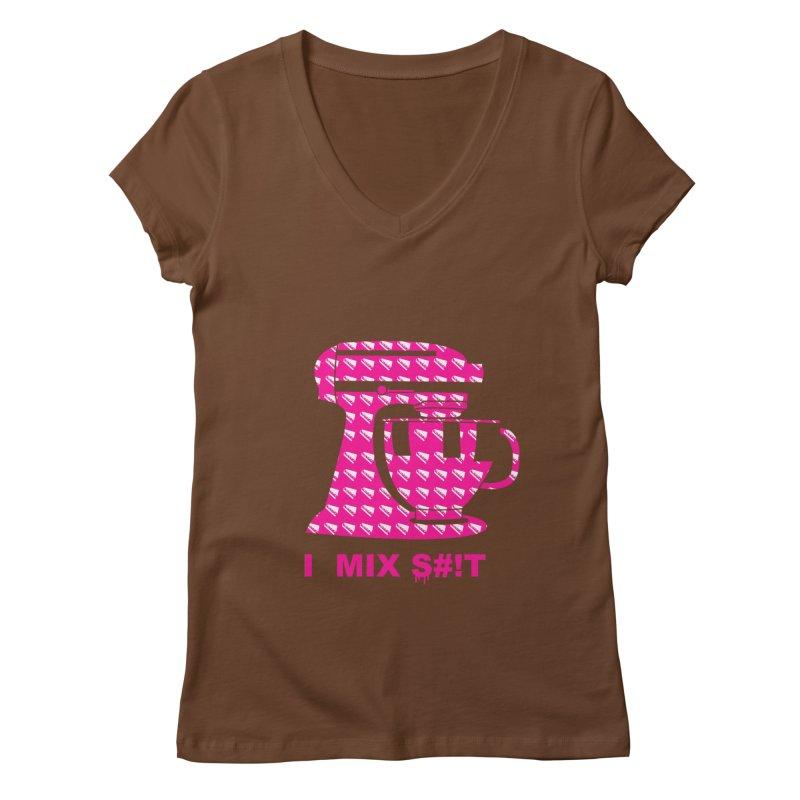 I MIX S#!T (PINK) Women's Regular V-Neck by More Cake?