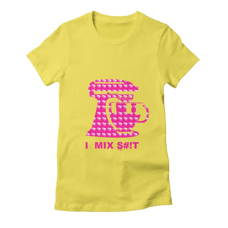 I MIX S#!T (PINK) Women's Fitted T-Shirt by More Cake?