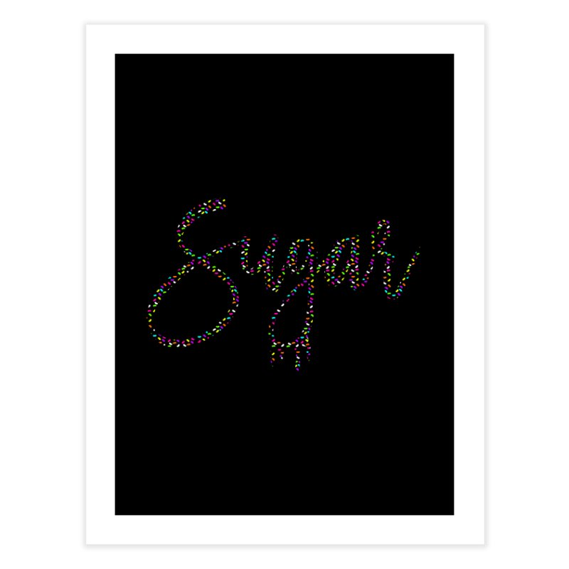 SUGAR (SPRINKLES) Home Fine Art Print by More Cake?