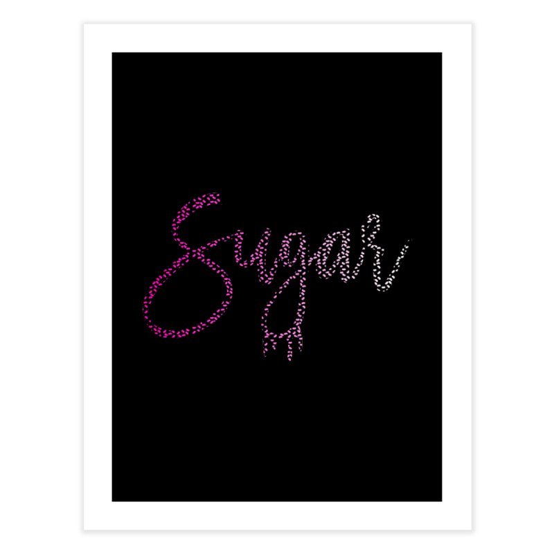 Sugar (PINK) Home Fine Art Print by More Cake?