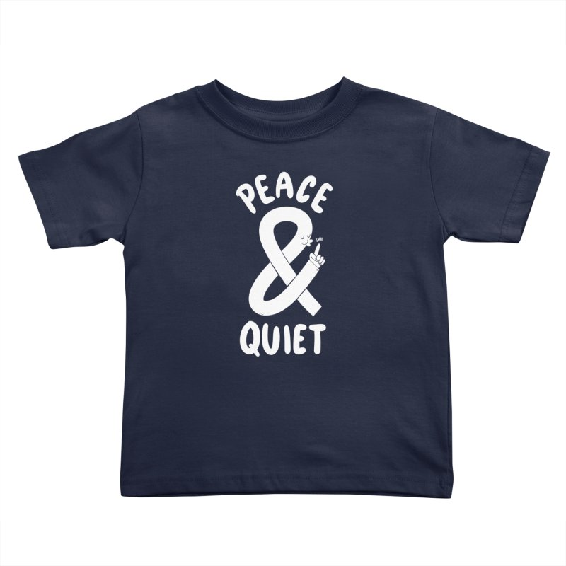Peace & Quiet Kids Toddler T-Shirt by Morkki