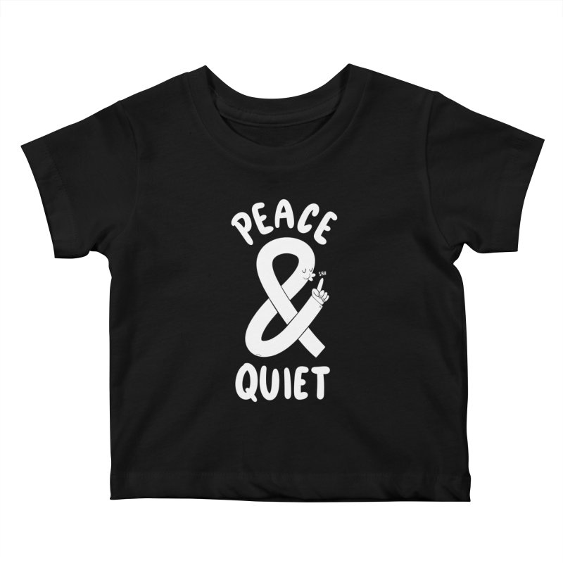 Peace & Quiet Kids Baby T-Shirt by Morkki