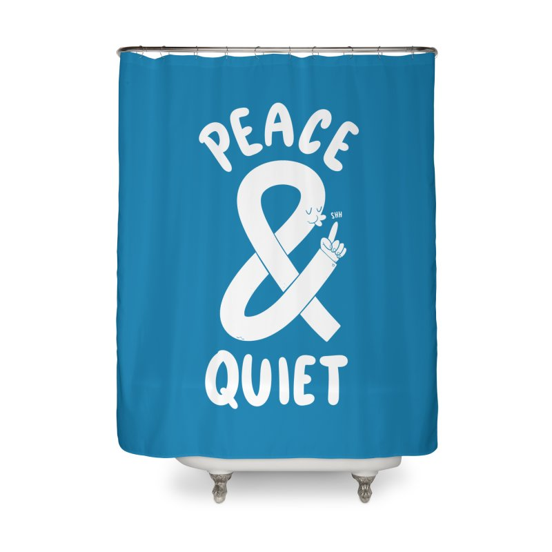 Peace & Quiet Home Shower Curtain by Morkki