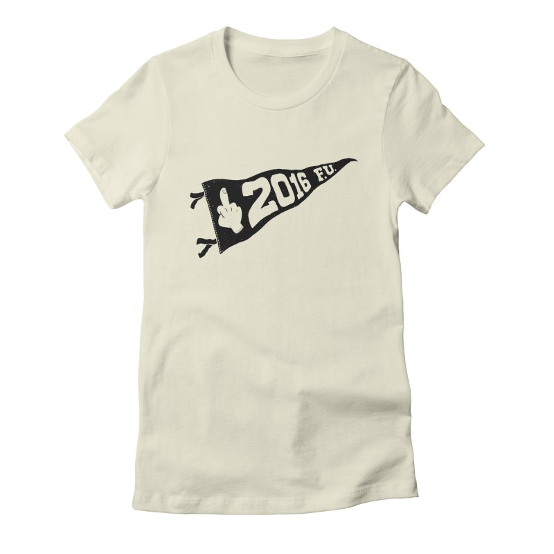 2016 F.U. Women's Fitted T-Shirt by Morkki
