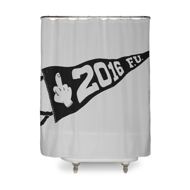 2016 F.U. Home Shower Curtain by Morkki