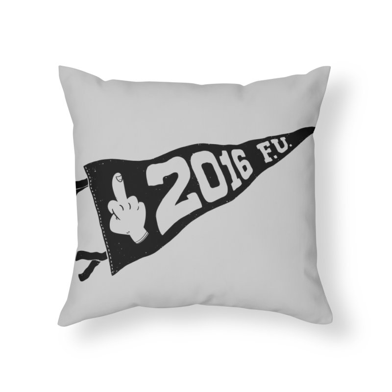 2016 F.U. Home Throw Pillow by Morkki