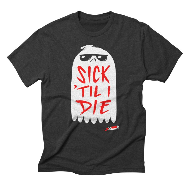 Sick 'Til I Die Men's Triblend T-Shirt by Morkki