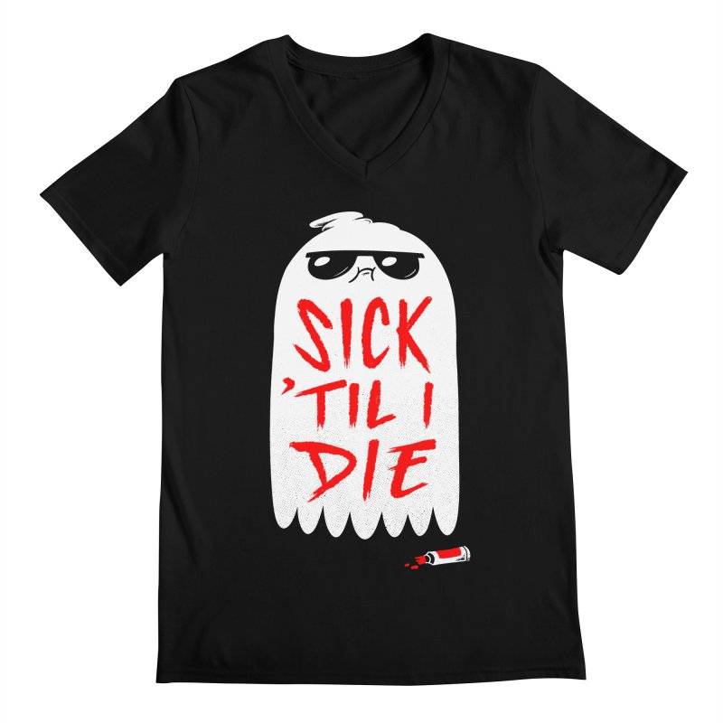 Sick 'Til I Die Men's Regular V-Neck by Morkki
