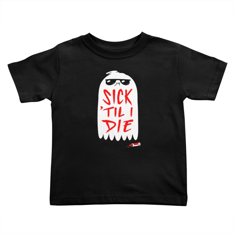 Sick 'Til I Die Kids Toddler T-Shirt by Morkki