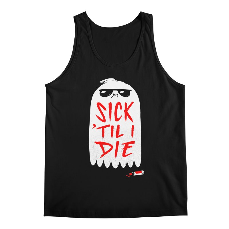 Sick 'Til I Die Men's Regular Tank by Morkki
