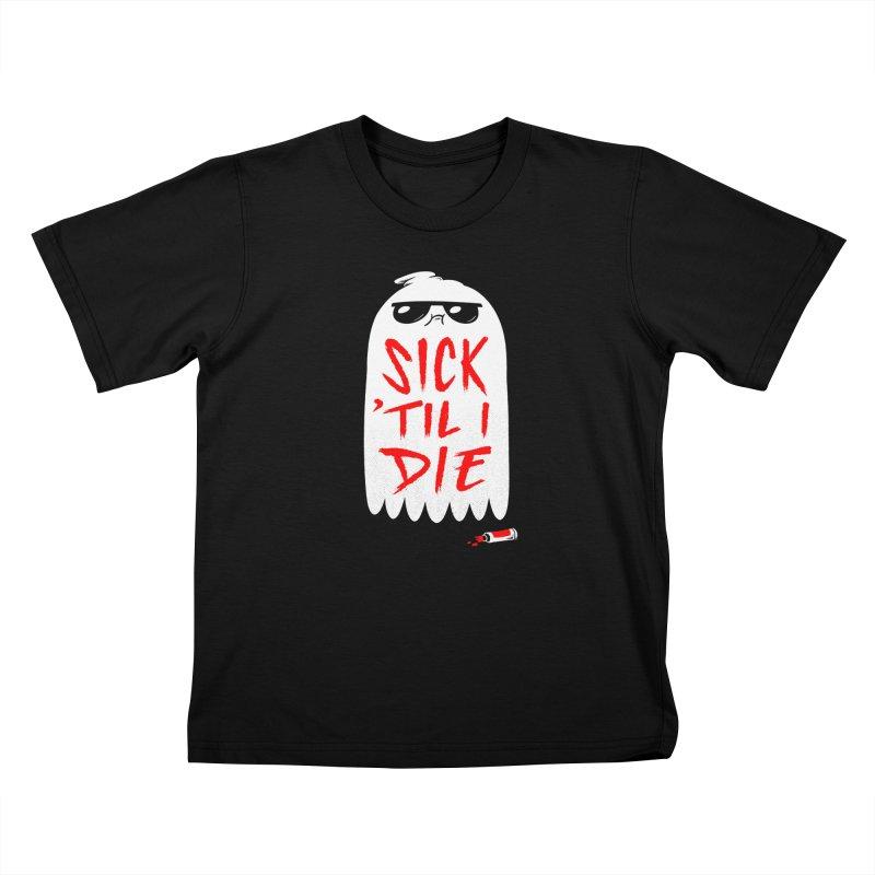 Sick 'Til I Die Kids T-Shirt by Morkki