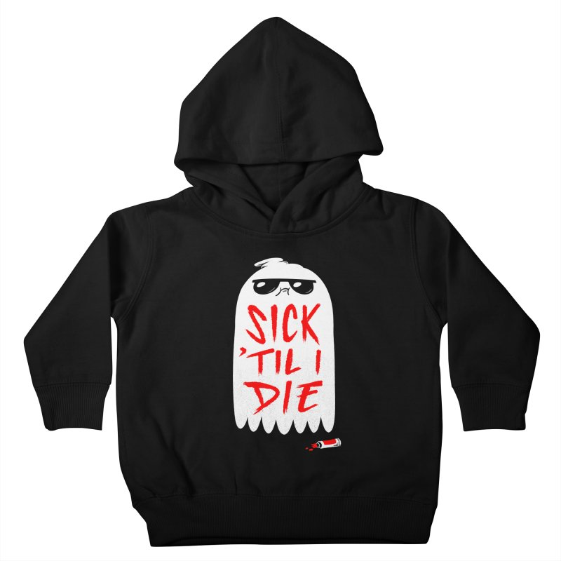 Sick 'Til I Die Kids Toddler Pullover Hoody by Morkki
