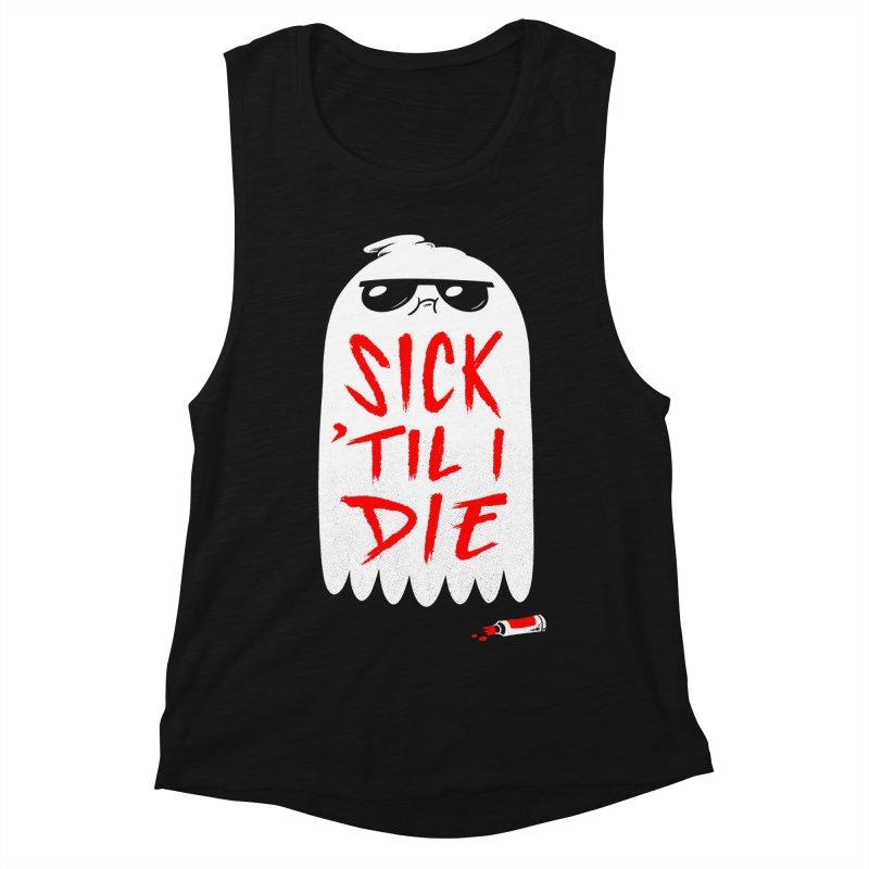 Sick 'Til I Die Women's Tank by Morkki