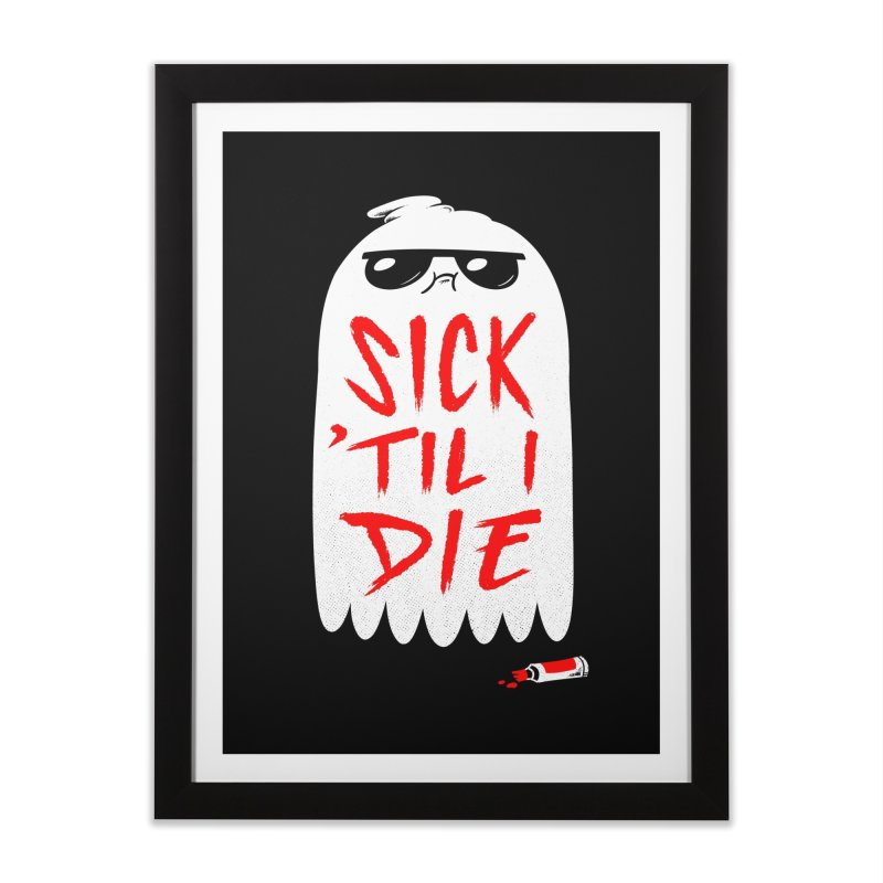 Sick 'Til I Die Home Framed Fine Art Print by Morkki