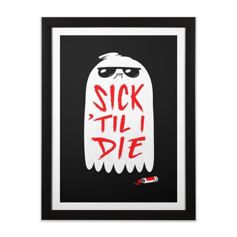 Sick 'Til I Die Home Framed Fine Art Print by Morkki