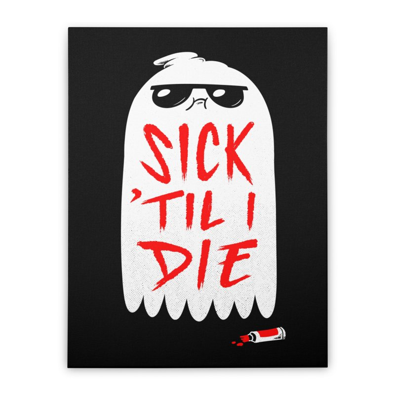 Sick 'Til I Die Home Stretched Canvas by Morkki