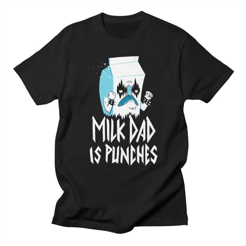 Milk Dad Is Punches Men's Regular T-Shirt by Morkki