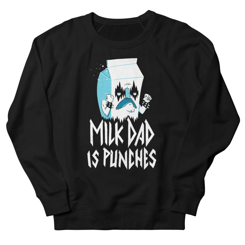 Milk Dad Is Punches Men's Sweatshirt by Morkki