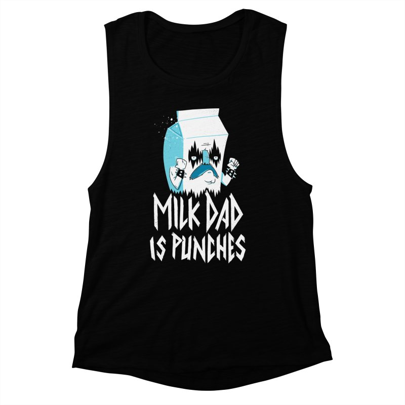 Milk Dad Is Punches Women's Muscle Tank by Morkki