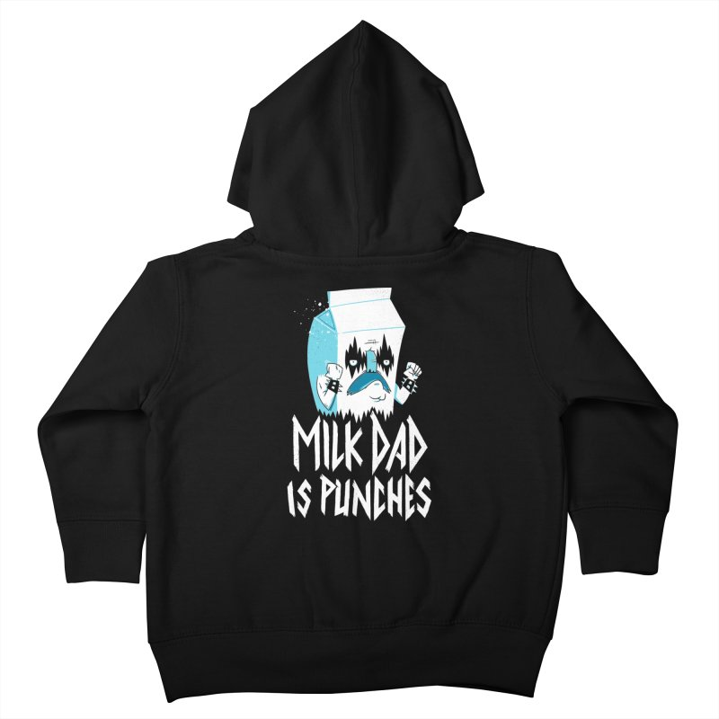Milk Dad Is Punches Kids Toddler Zip-Up Hoody by Morkki