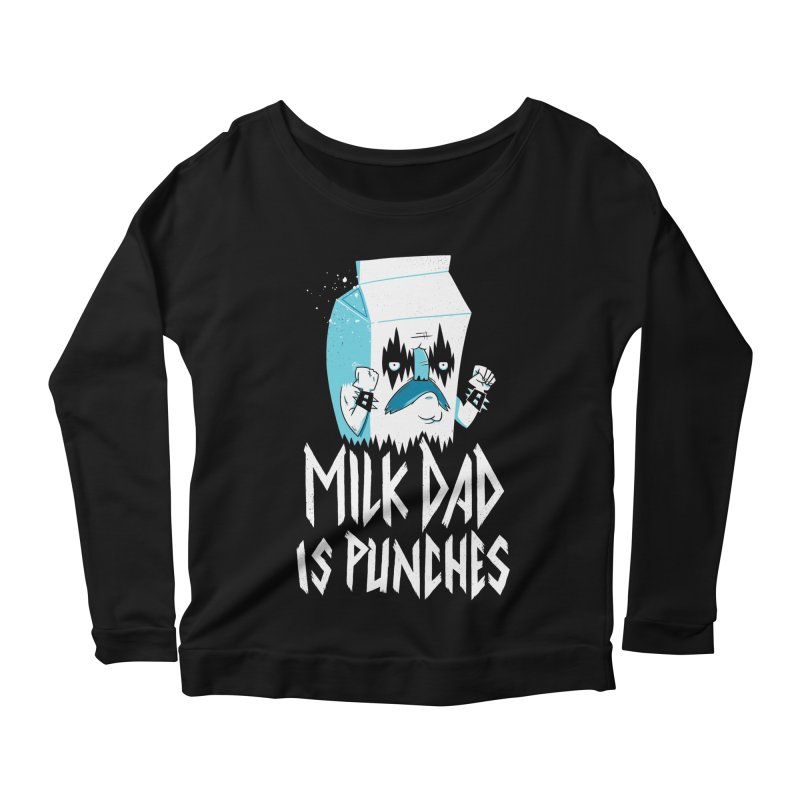 Milk Dad Is Punches Women's Scoop Neck Longsleeve T-Shirt by Morkki