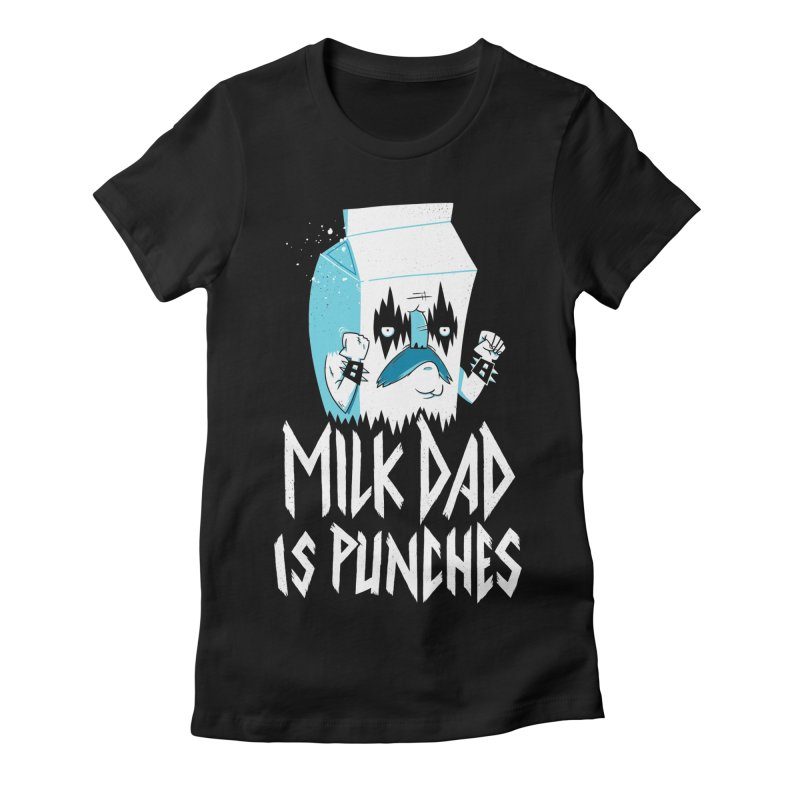 Milk Dad Is Punches Women's T-Shirt by Morkki