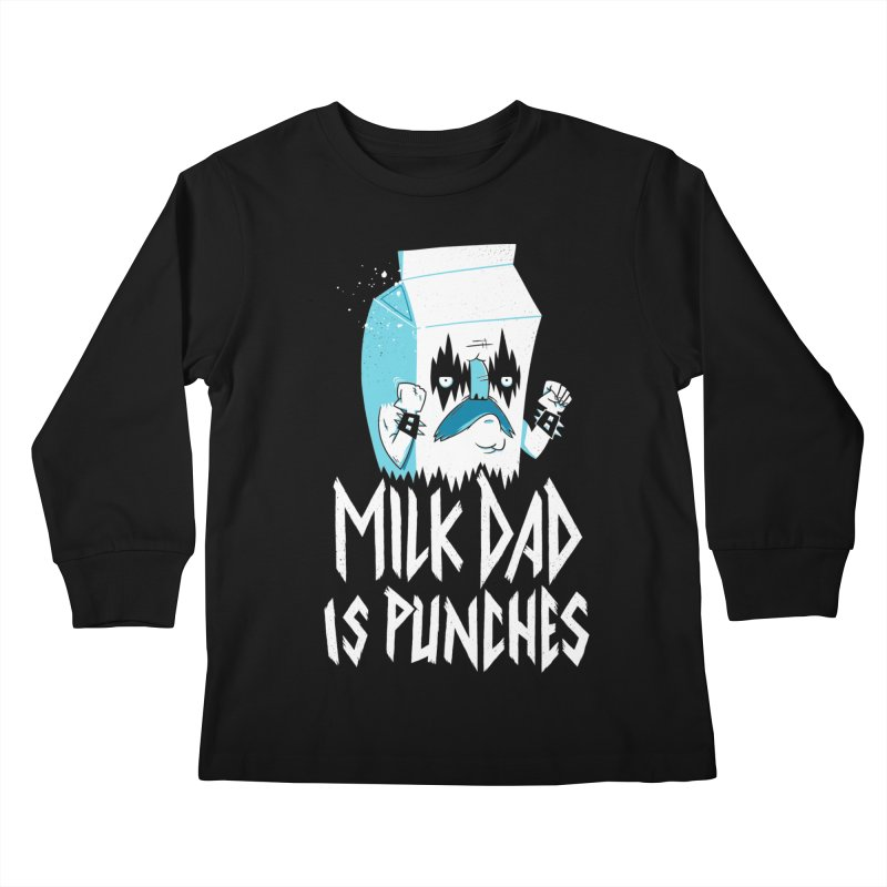 Milk Dad Is Punches Kids Longsleeve T-Shirt by Morkki