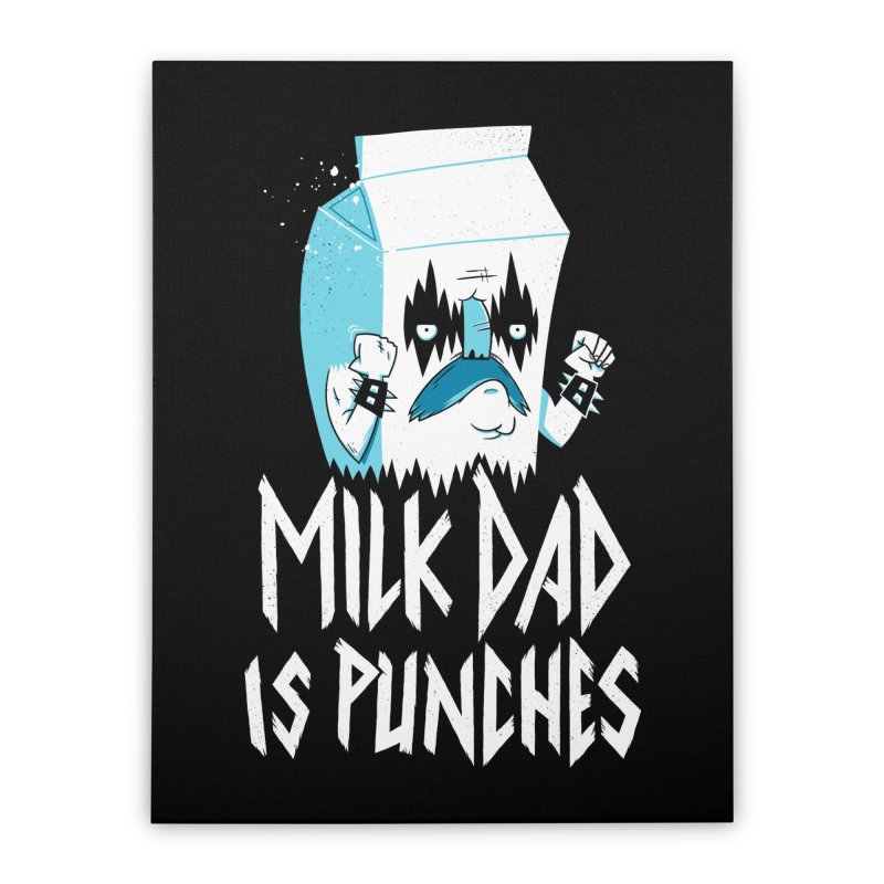 Milk Dad Is Punches Home Stretched Canvas by Morkki