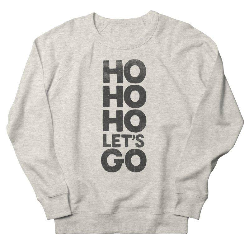 Ho Ho Ho, Let's Go! Women's Sweatshirt by Morozinka Artist Shop