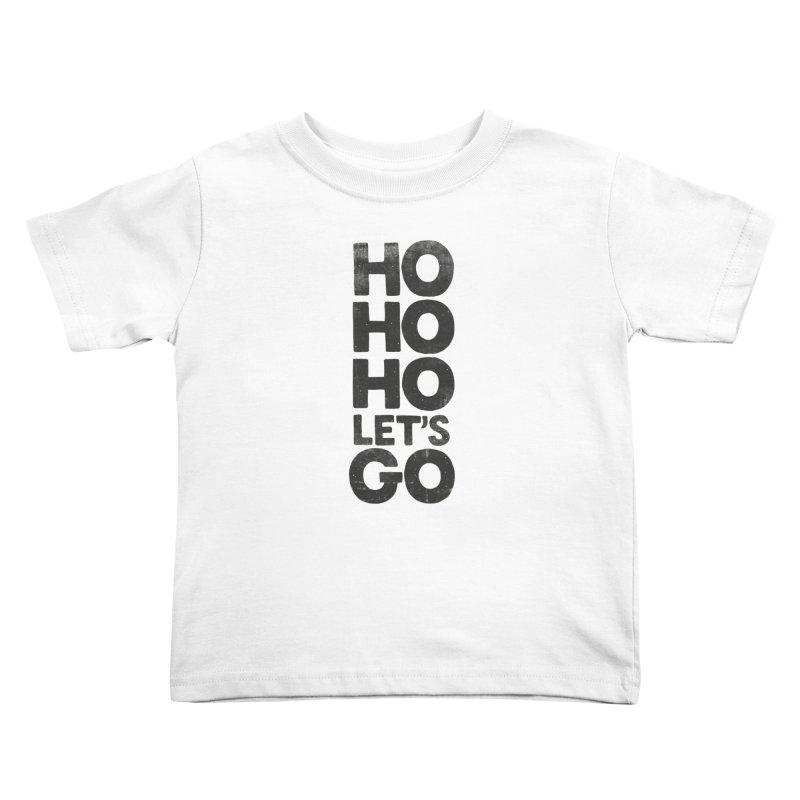 Ho Ho Ho, Let's Go! Kids Toddler T-Shirt by Morozinka Artist Shop