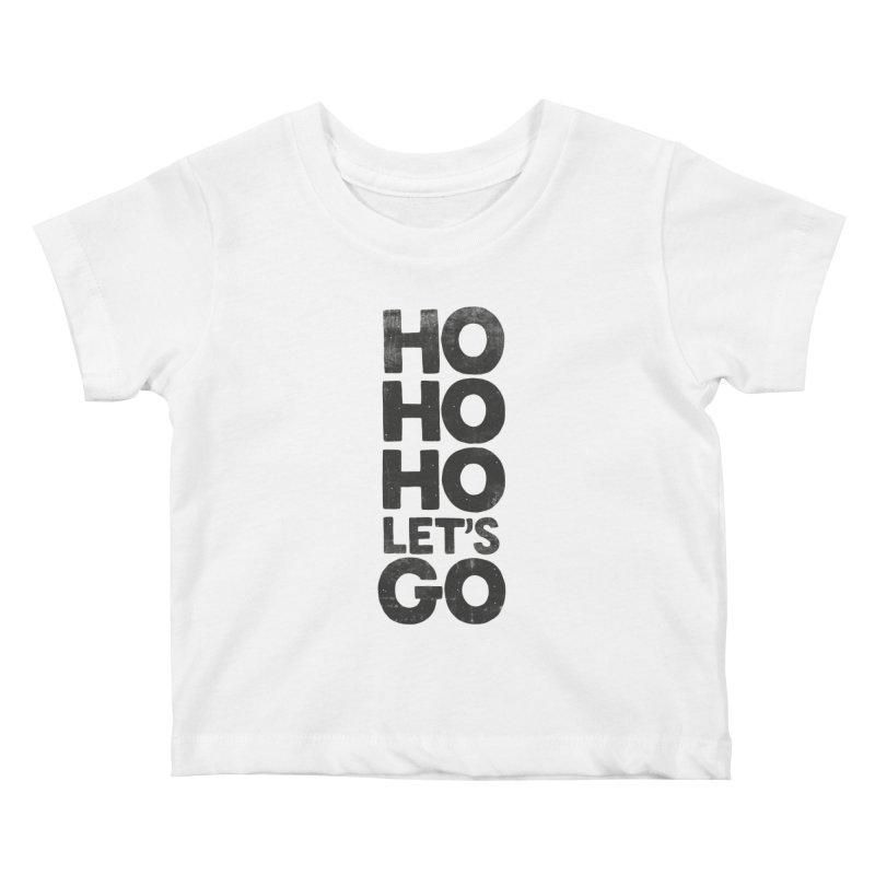 Ho Ho Ho, Let's Go! Kids Baby T-Shirt by Morozinka Artist Shop