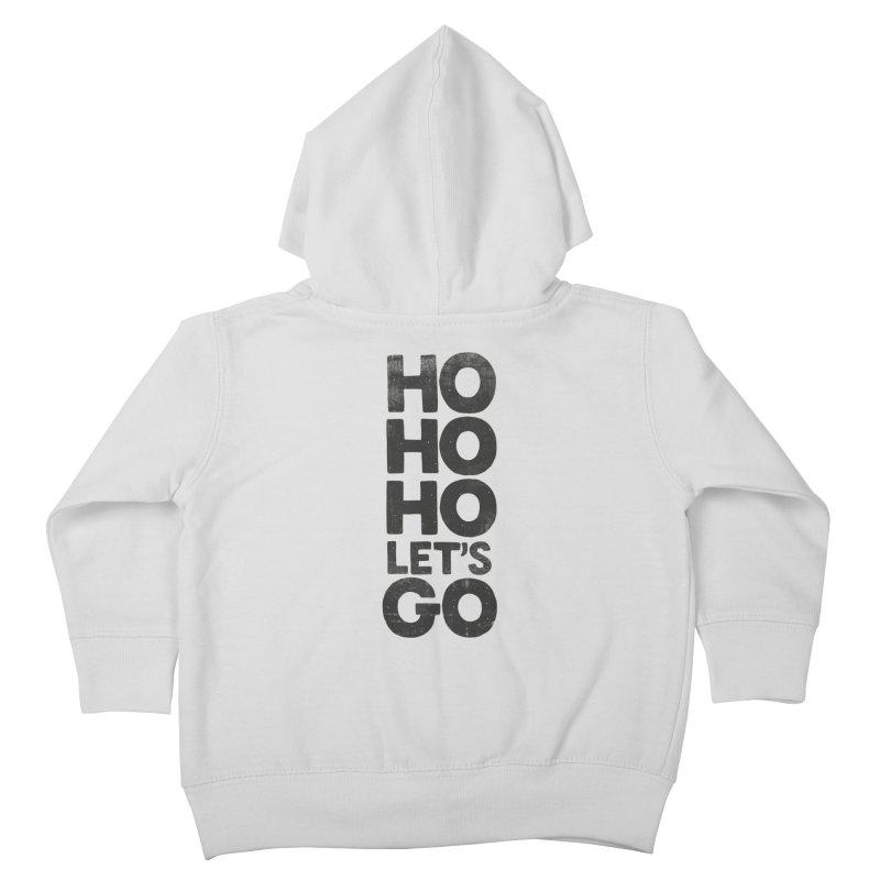 Ho Ho Ho, Let's Go! Kids Toddler Zip-Up Hoody by Morozinka Artist Shop