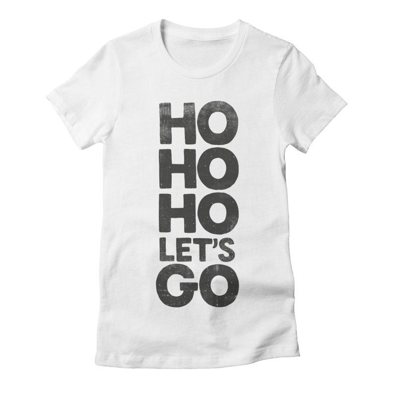 Ho Ho Ho, Let's Go! Women's Fitted T-Shirt by Morozinka Artist Shop