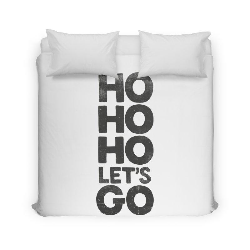 Ho Ho Ho, Let's Go! Home Duvet by Morozinka Artist Shop