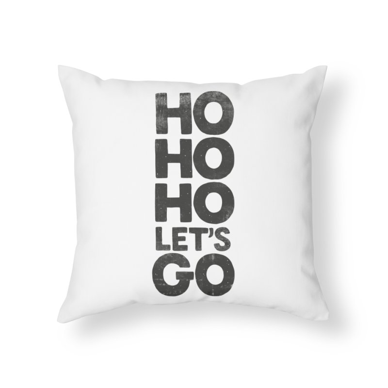 Ho Ho Ho, Let's Go! Home Throw Pillow by Morozinka Artist Shop