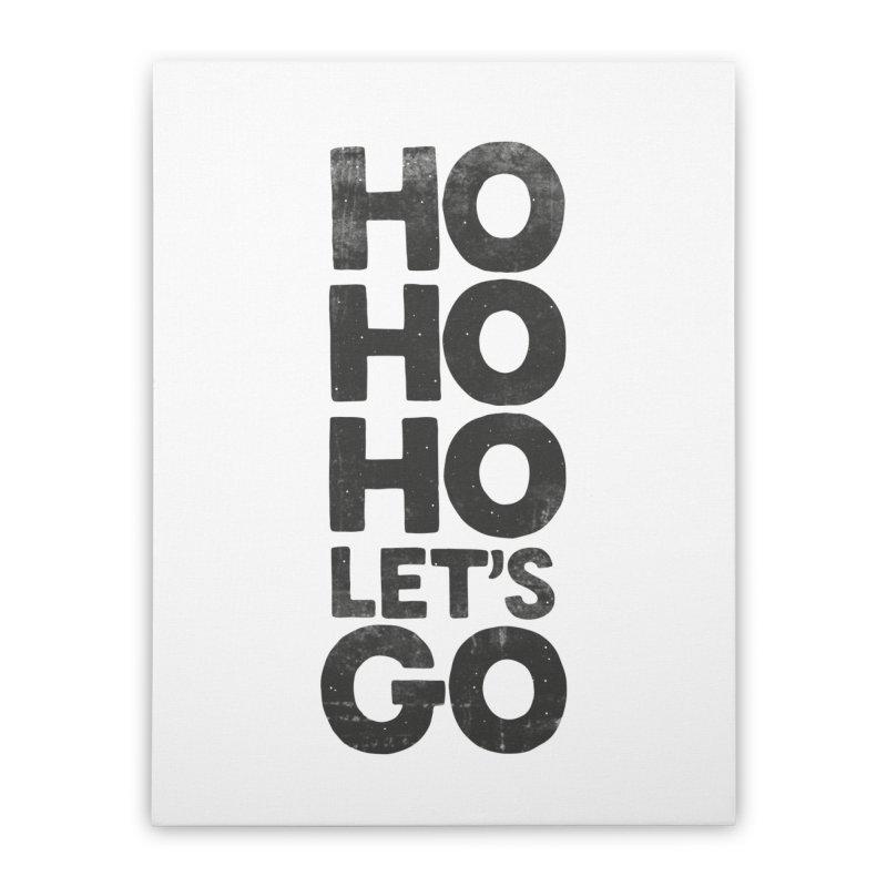 Ho Ho Ho, Let's Go! Home Stretched Canvas by Morozinka Artist Shop