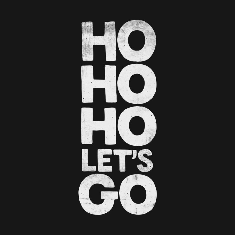 Ho Ho Ho, Let's Go! Men's T-shirt by Morozinka Artist Shop