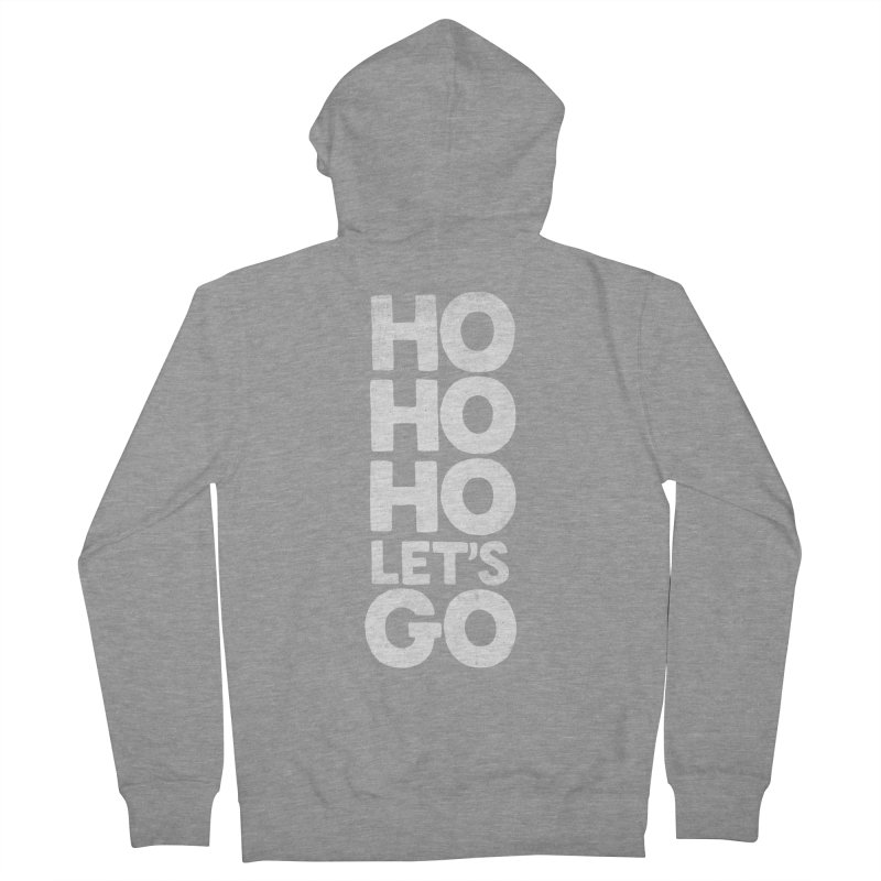 Ho Ho Ho, Let's Go! Women's French Terry Zip-Up Hoody by Morozinka Artist Shop