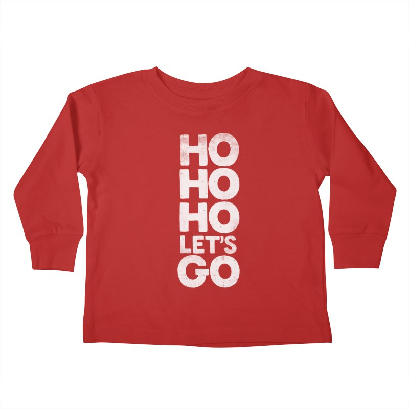 Ho Ho Ho, Let's Go! Kids Toddler Longsleeve T-Shirt by Morozinka Artist Shop